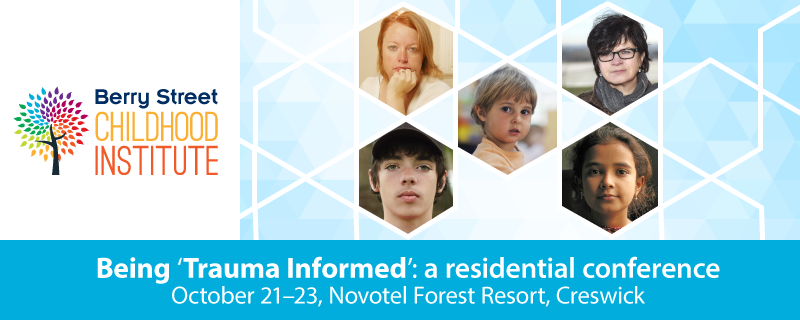 Being 'Trauma Informed': a residential conference